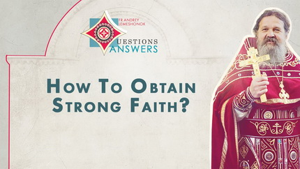 How To Obtain Strong Faith? Q&A