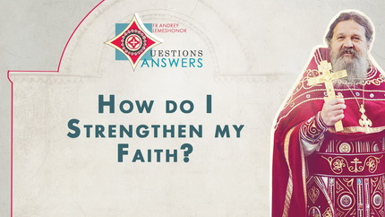 How Do I Strengthen My Faith? Q&A