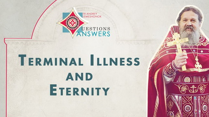 Terminal Illness and Eternity. Q&A